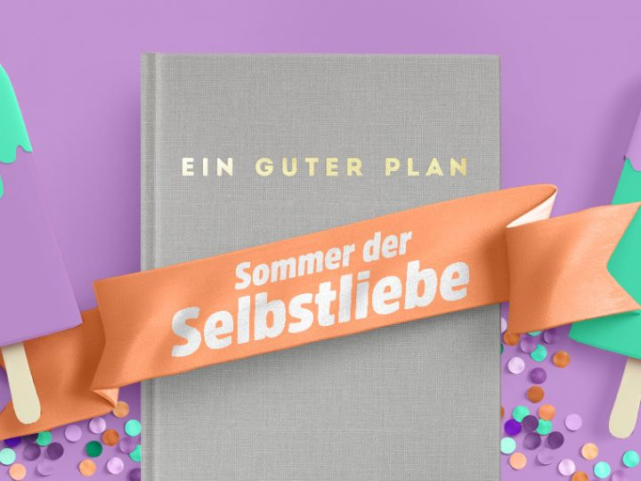 Sommer der Selbstliebe: Ein Manifest